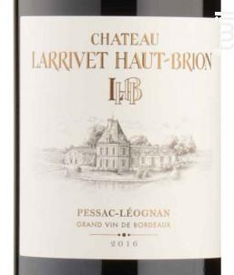 Château Larrivet Haut-Brion - Château Larrivet Haut-Brion - 2016 - Rouge