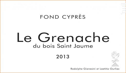 Le Grenache du bois Saint-Jaume - Domaine Fond Cyprès - 2016 - Rouge