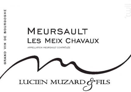 Meursault Les Meix Chavaux - Domaine Muzard Lucien et Fils - 2016 - Blanc