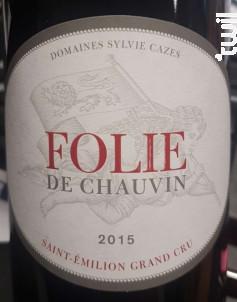Folie de Chauvin - Château Chauvin - 2014 - Rouge