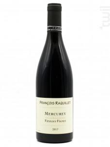 Mercurey Vieilles Vignes - Domaine François Raquillet - 2017 - Rouge