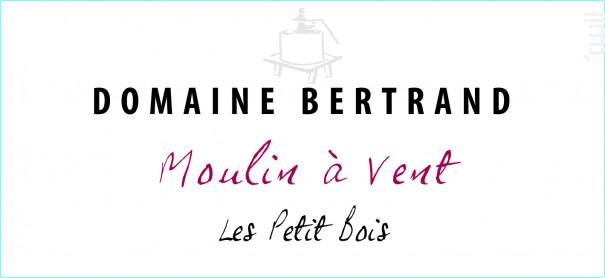 Moulin à Vent Les Petits Bois - Domaine Bertrand - 2016 - Rouge